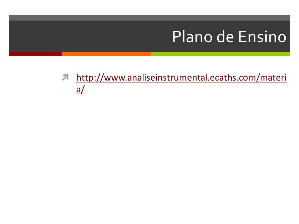 Plano de Ensino http://www.analiseinstrumental.ecaths.com/materi a/ http://www.analiseinstrumental.ecaths.com/materi a/