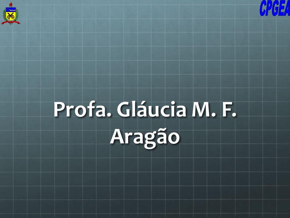 Profa. Gláucia M. F. Aragão