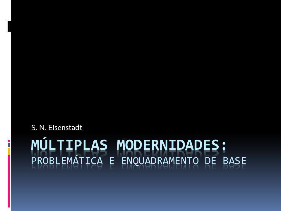 Tendência totalizante Feição tecnocrática Feição racional Reconhecimento da legitimidade Visões promissórias da modernidade