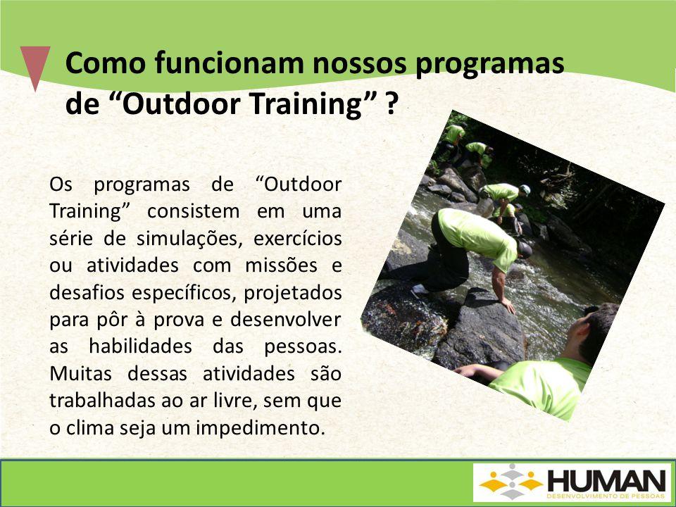 Os programas de Outdoor Training consistem em uma série de simulações, exercícios ou atividades com missões e desafios específicos, projetados para pô