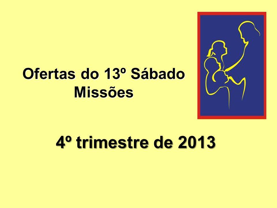 Ofertas do 13º Sábado Missões 4º trimestre de 2013
