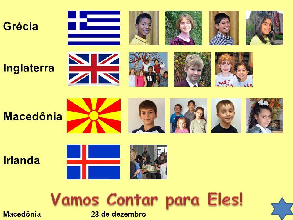 Macedônia 28 de dezembro Grécia Inglaterra Macedônia Irlanda