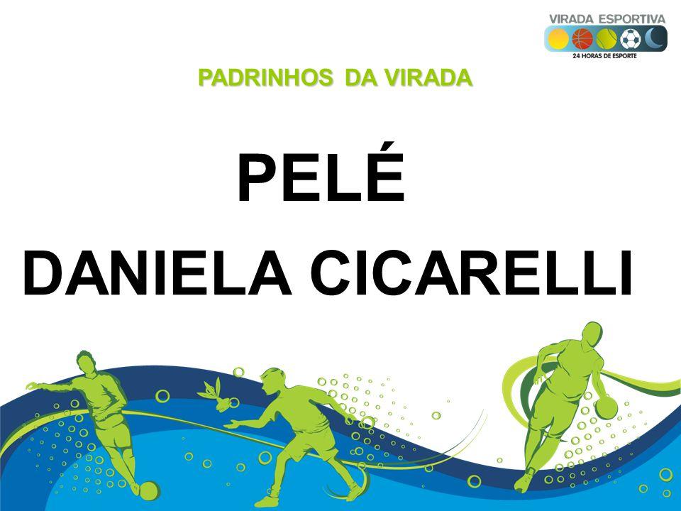 PADRINHOS DA VIRADA PELÉ DANIELA CICARELLI