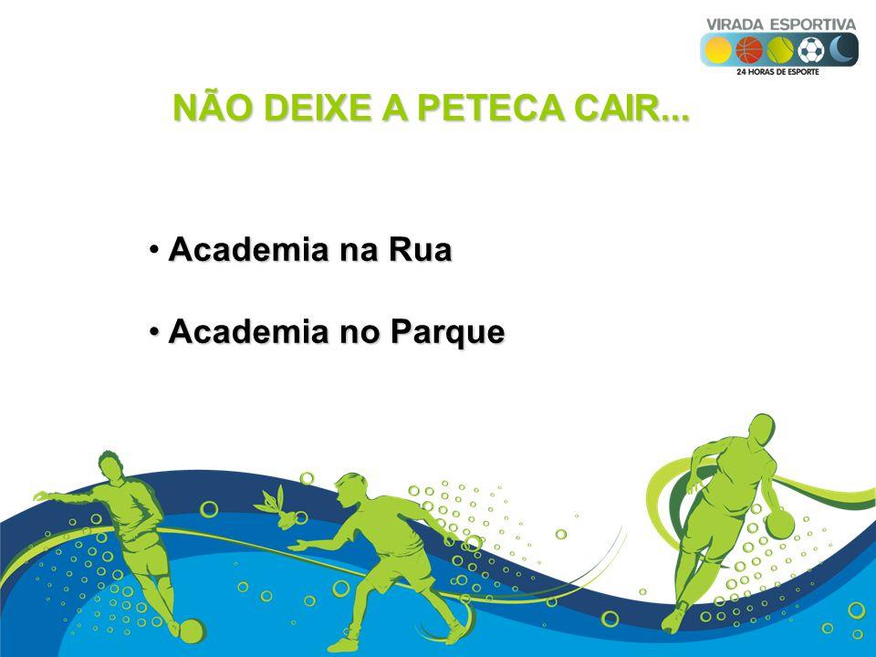 NÃO DEIXE A PETECA CAIR... Academia na Rua Academia no Parque Academia no Parque