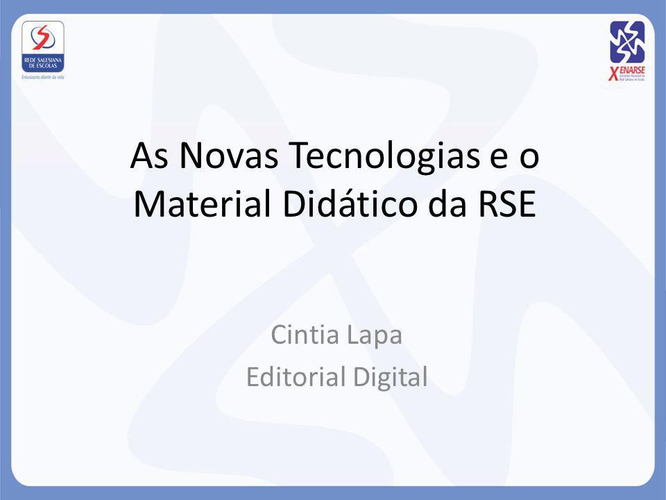As Novas Tecnologias e o Material Didático da RSE Cintia Lapa Editorial Digital