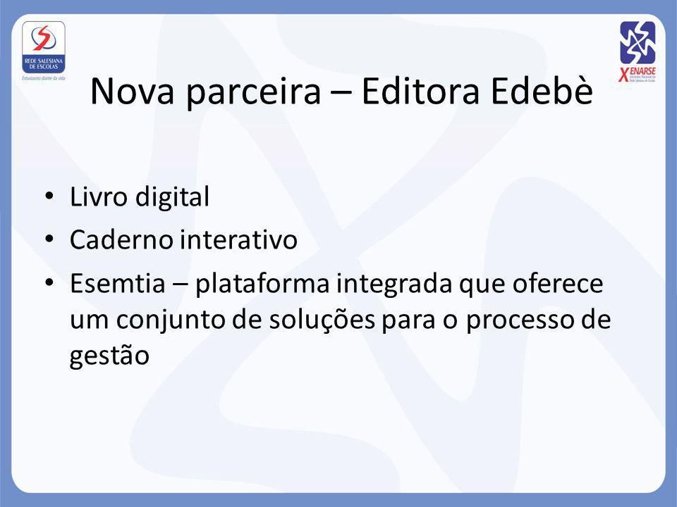 Nova parceira – Editora Edebè Livro digital Caderno interativo Esemtia – plataforma integrada que oferece um conjunto de soluções para o processo de g