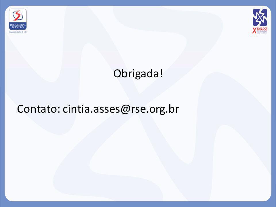 Obrigada! Contato: cintia.asses@rse.org.br