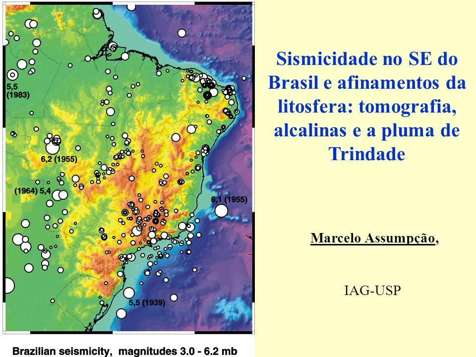 Sismicidade intraplaca no Brasil nivel muito baixo : magnitude maxima = 6.2 mb SISMICIDADE NÃO UNIFORME