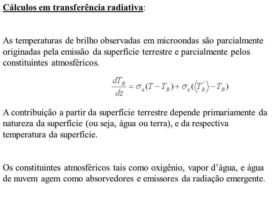 Cálculos em transferência radiativa: As temperaturas de brilho observadas em microondas são parcialmente originadas pela emissão da superfície terrest