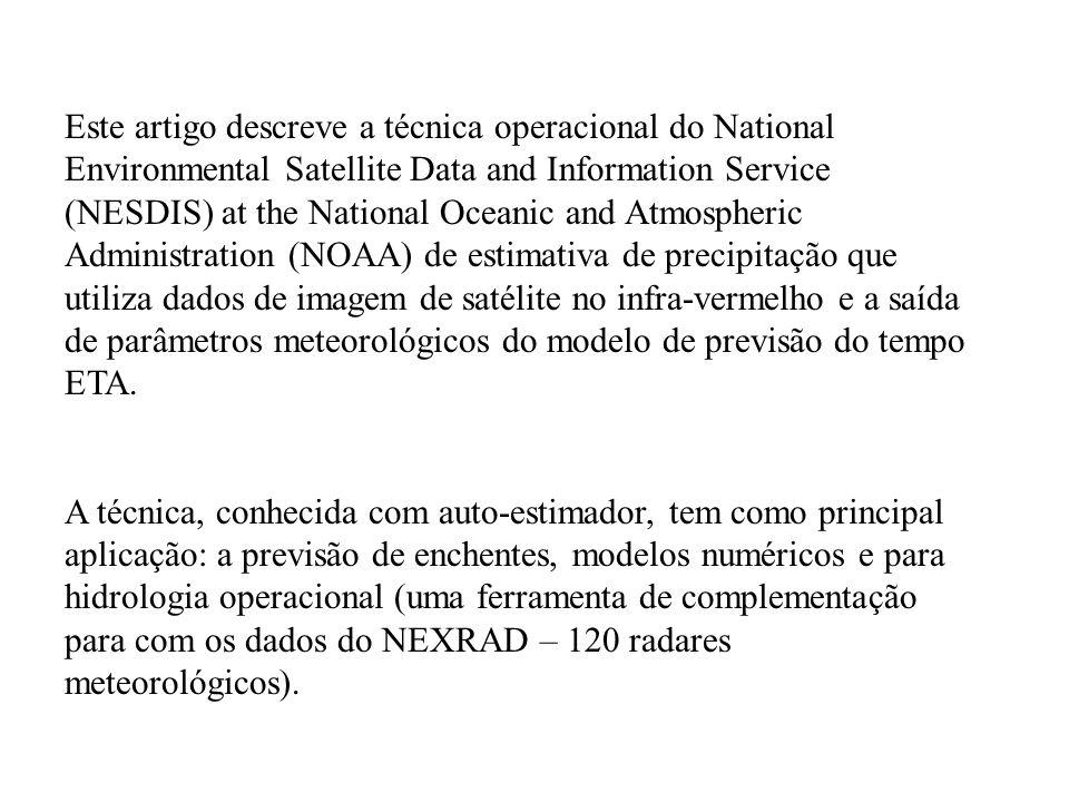 Este artigo descreve a técnica operacional do National Environmental Satellite Data and Information Service (NESDIS) at the National Oceanic and Atmos