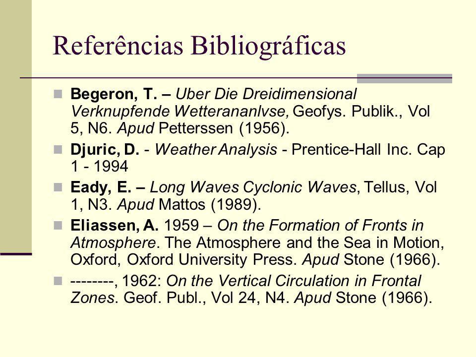 Referências Bibliográficas Hoskins, B.J. The Mathematical Theory of Frontogenesis.