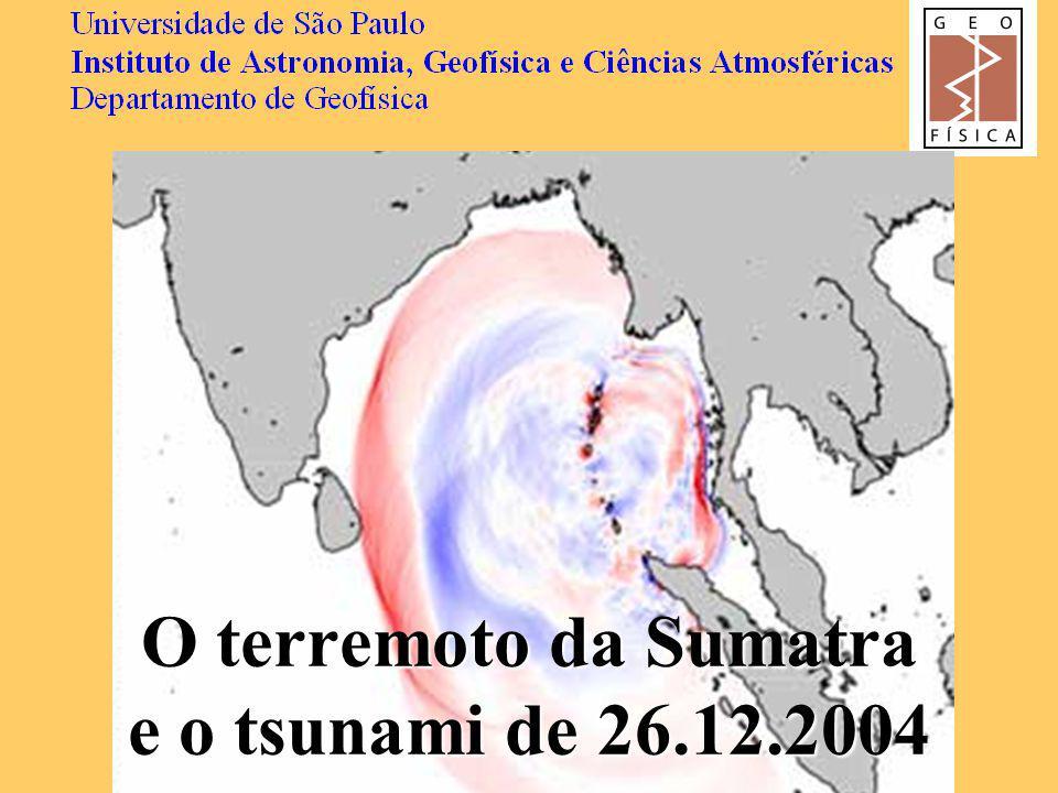(Ammon et al., Science, 2005) Magnitude Mw = 9,1 (Mo = 6,5x10 22 Nm) Ondas sísmicas: pouco deslocamento na parte norte.
