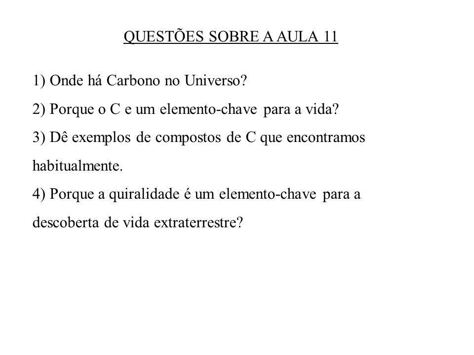 QUESTÕES SOBRE A AULA 11 1) Onde há Carbono no Universo.