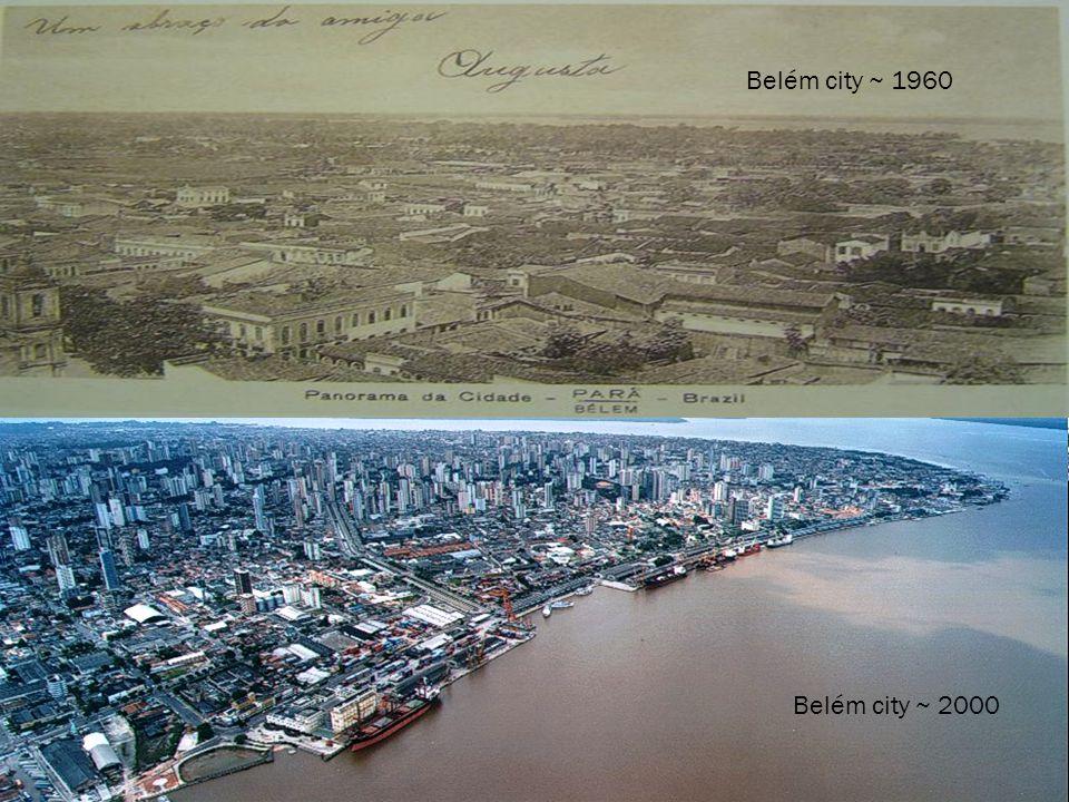 Belém city ~ 1960 Belém city ~ 2000