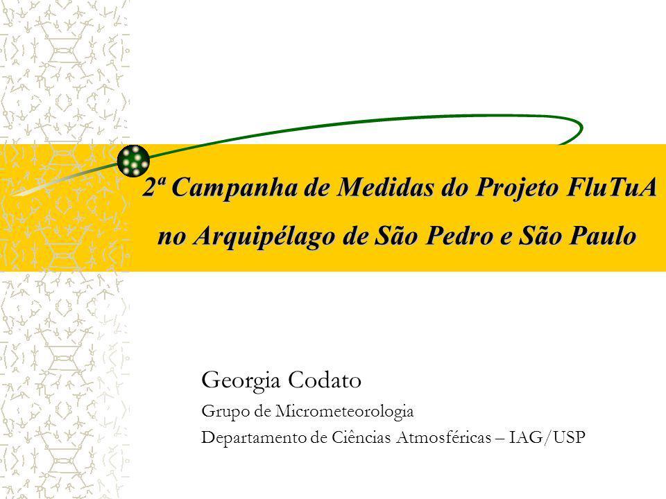 2ª Campanha de Medidas do Projeto FluTuA no Arquipélago de São Pedro e São Paulo 2ª Campanha de Medidas do Projeto FluTuA no Arquipélago de São Pedro