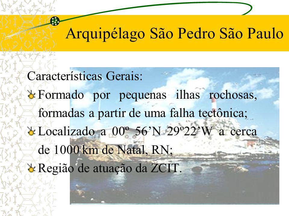 Arquipélago São Pedro São Paulo Características Gerais: Formado por pequenas ilhas rochosas, formadas a partir de uma falha tectônica; Localizado a 00