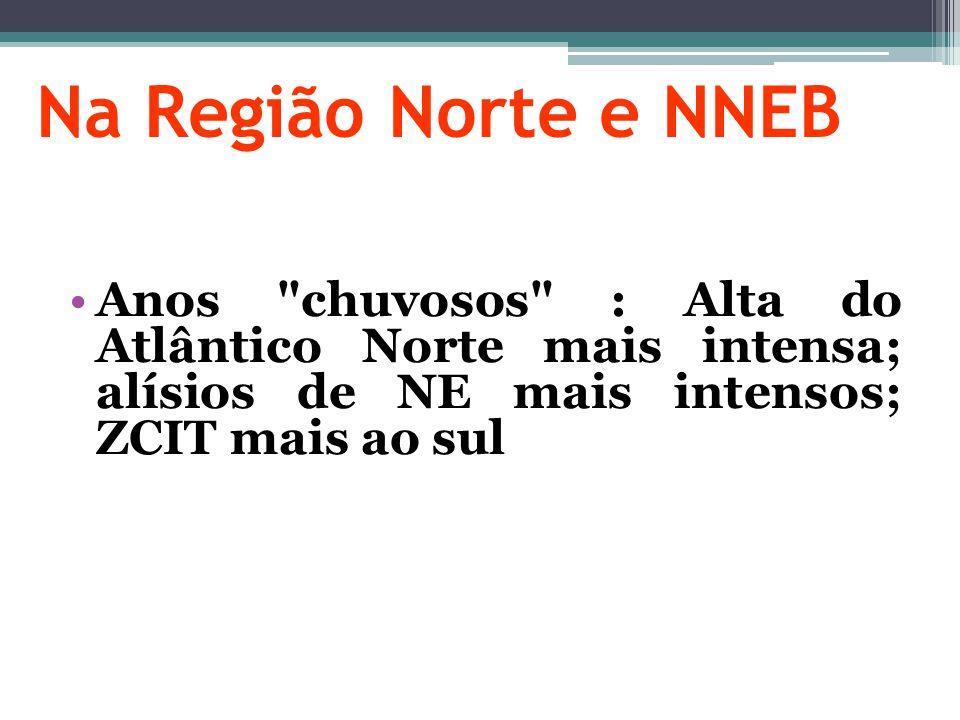 Na Região Norte e NNEB Anos