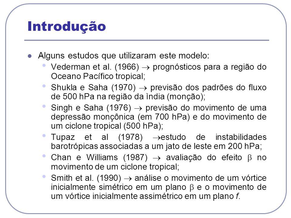 Alguns estudos que utilizaram este modelo: Vederman et al. (1966) prognósticos para a região do Oceano Pacífico tropical; Shukla e Saha (1970) previsã