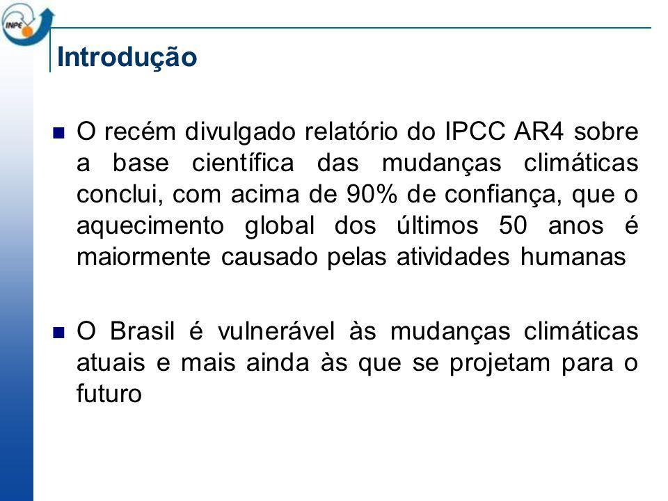 Introdução O recém divulgado relatório do IPCC AR4 sobre a base científica das mudanças climáticas conclui, com acima de 90% de confiança, que o aquec