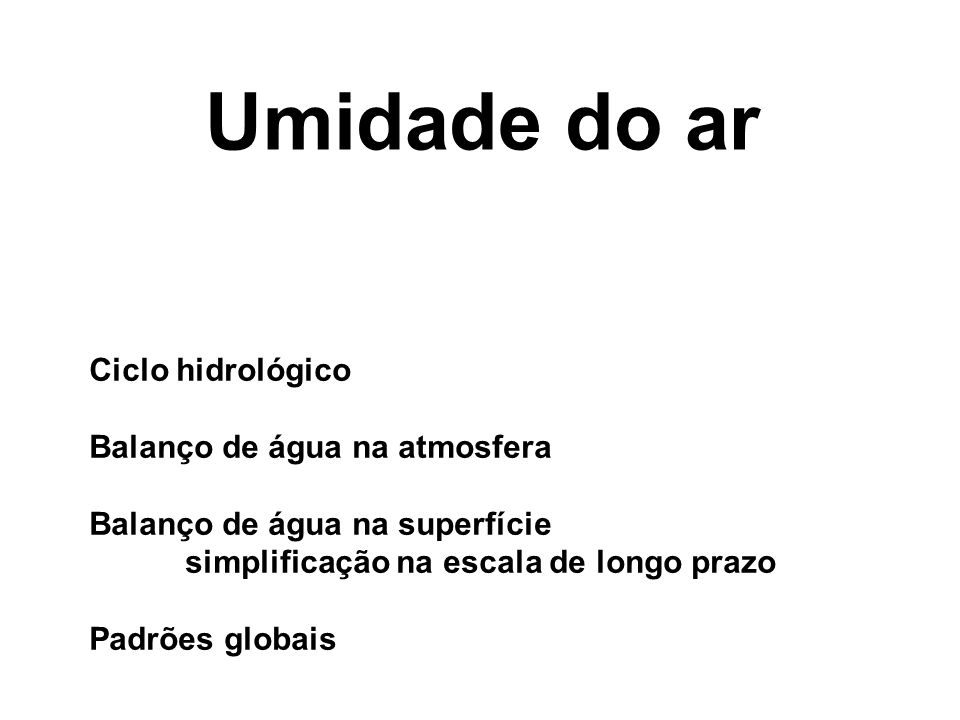 São Luiz do Paraitinga, Serra do Mar, SP q (gkg -1 ) Média horária 30/01 a 03/02/2008 Exemplo de umidade específica (g/kg) do ar em diferentes escalas Média diária (ex S.L.