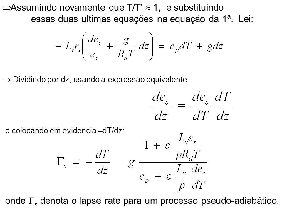 Assumindo novamente que T/T 1, e substituindo essas duas ultimas equações na equação da 1ª. Lei: Dividindo por dz, usando a expressão equivalente e co