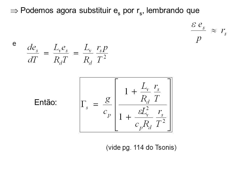 Podemos agora substituir e s por r s, lembrando que e Então: (vide pg. 114 do Tsonis)