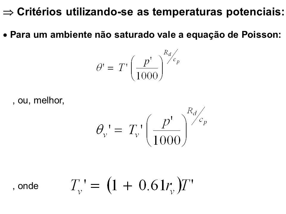 Para um ambiente não saturado vale a equação de Poisson:, ou, melhor,, onde Critérios utilizando-se as temperaturas potenciais: