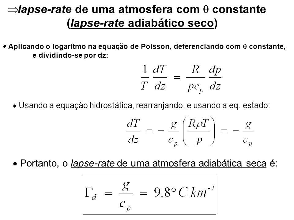 Nos itens anteriores mostramos que a estabilidade de uma parcela depende da relação entre o lapse-rate do ambiente e d ou s.