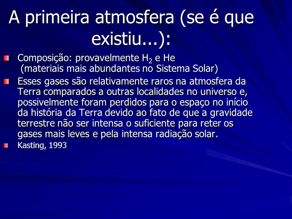 Bibliografia Kasting, 1993: Earths early atmosphere, Science, 12 fevereiro 1993.