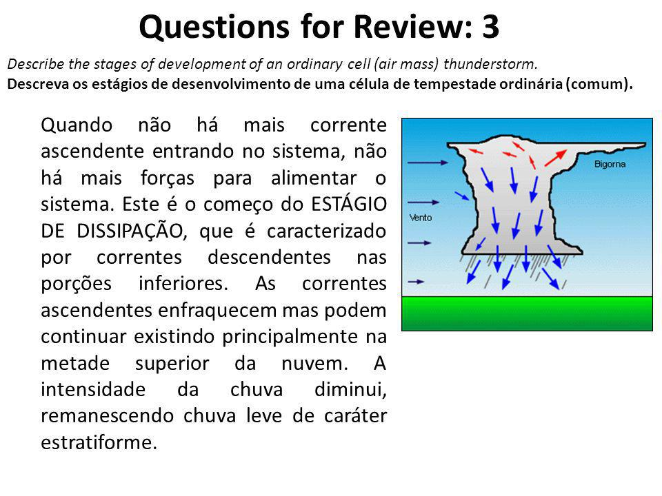 Correção Questions for Review: 21 Describe one process by which thunderstorms become electrified.