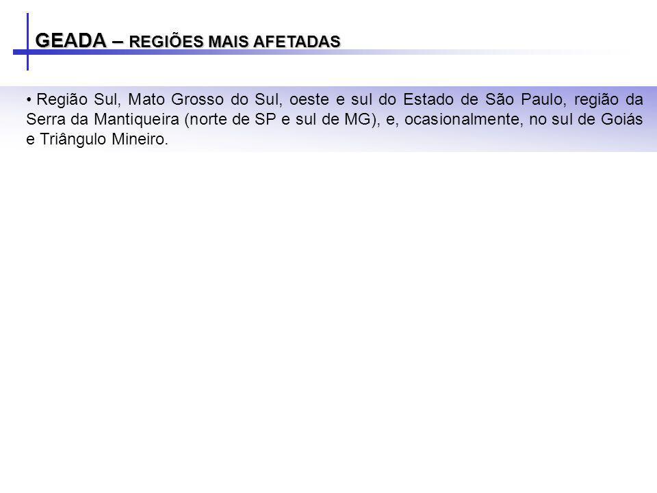Região Sul, Mato Grosso do Sul, oeste e sul do Estado de São Paulo, região da Serra da Mantiqueira (norte de SP e sul de MG), e, ocasionalmente, no su
