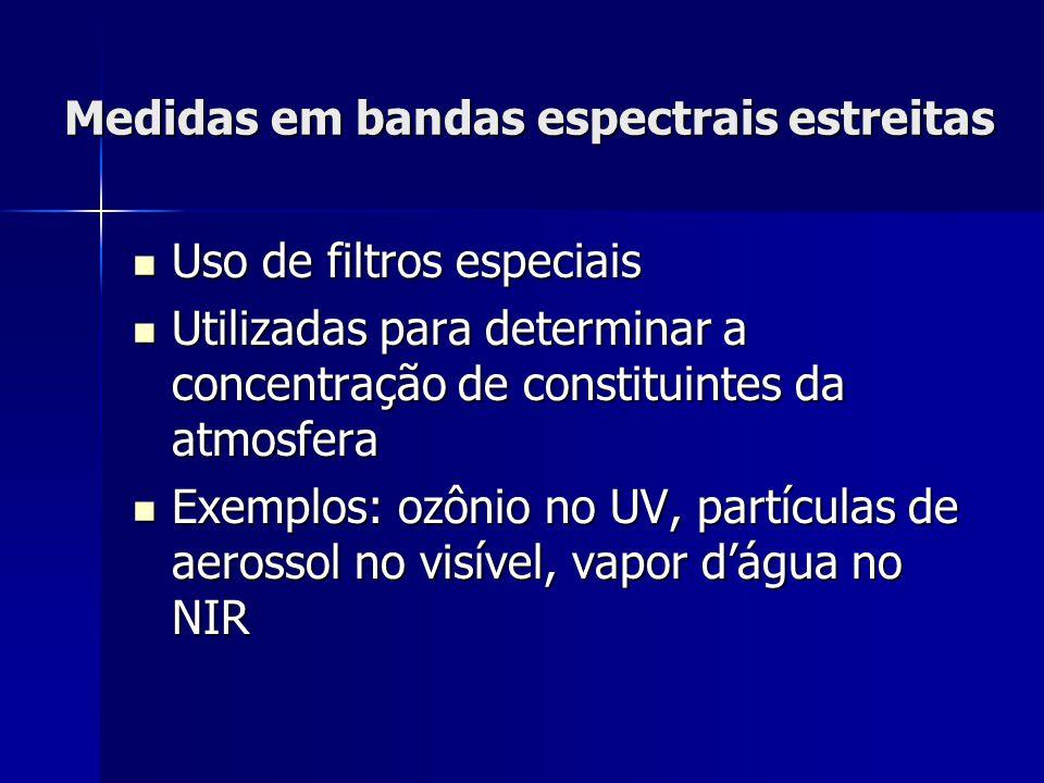 Medidas em bandas espectrais estreitas Uso de filtros especiais Uso de filtros especiais Utilizadas para determinar a concentração de constituintes da