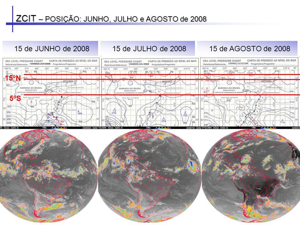 ZCIT – POSIÇÃO: JUNHO, JULHO e AGOSTO de 2008 15 de AGOSTO de 200815 de JUNHO de 200815 de JULHO de 2008 5ºS 15ºN