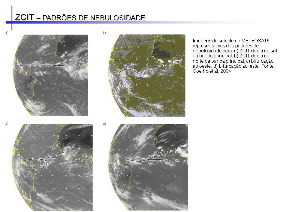 ZCIT – PADRÕES DE NEBULOSIDADE Imagens de satélite do METEOSAT6 representativas dos padrões de nebulosidade para: a) ZCIT dupla ao sul da banda princi