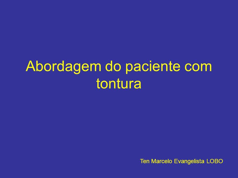 Abordagem do paciente com tontura Ten Marcelo Evangelista LOBO