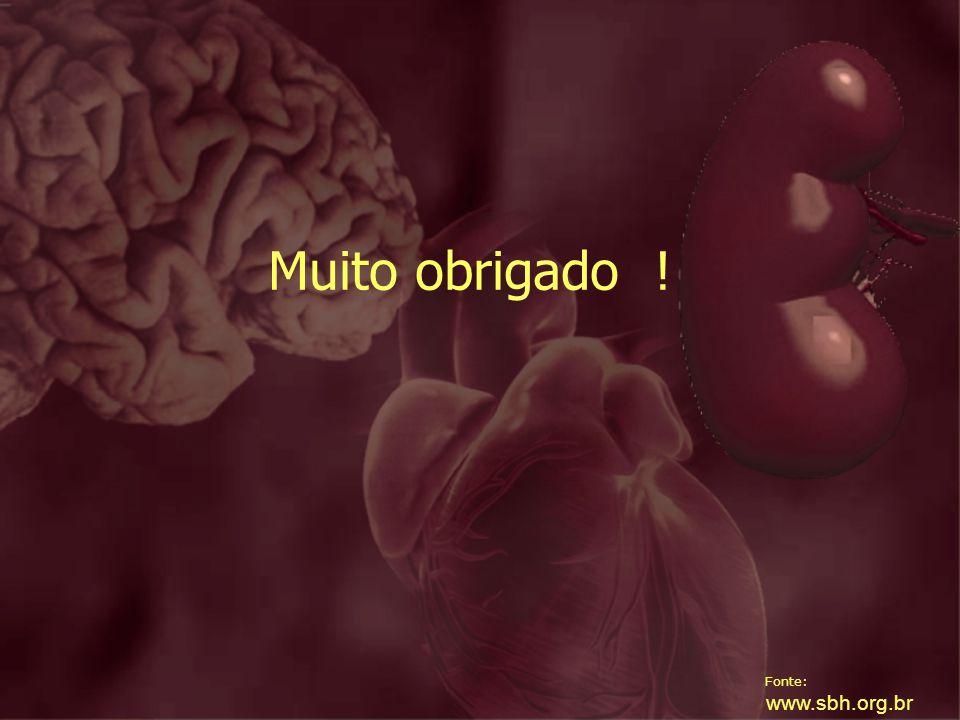 Fonte: www.sbh.org.br Muito obrigado !