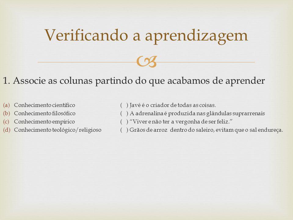 http://www.significados.com.br/conhecimento-empirico/ http://www.freewebs.com/janeladeskinner/unidade1captulo1.htm http://www.coladaweb.com/filosofia/conhecimento-empirico,-cientifico,- filosofico-e-teologico http://www.coladaweb.com/filosofia/conhecimento-empirico,-cientifico,- filosofico-e-teologico http://www.das.ufsc.br/~cancian/ciencia/ciencia_conhecimento_religios o.html http://www.das.ufsc.br/~cancian/ciencia/ciencia_conhecimento_religios o.html Fontes consultadas