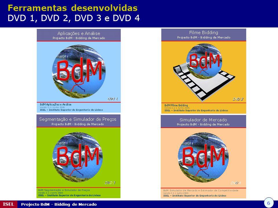 6 ISEL Projecto BdM - Bidding de Mercado Ferramentas desenvolvidas DVD 1, DVD 2, DVD 3 e DVD 4