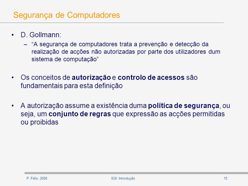 P. Félix, 200615SGI: Introdução Segurança de Computadores D.