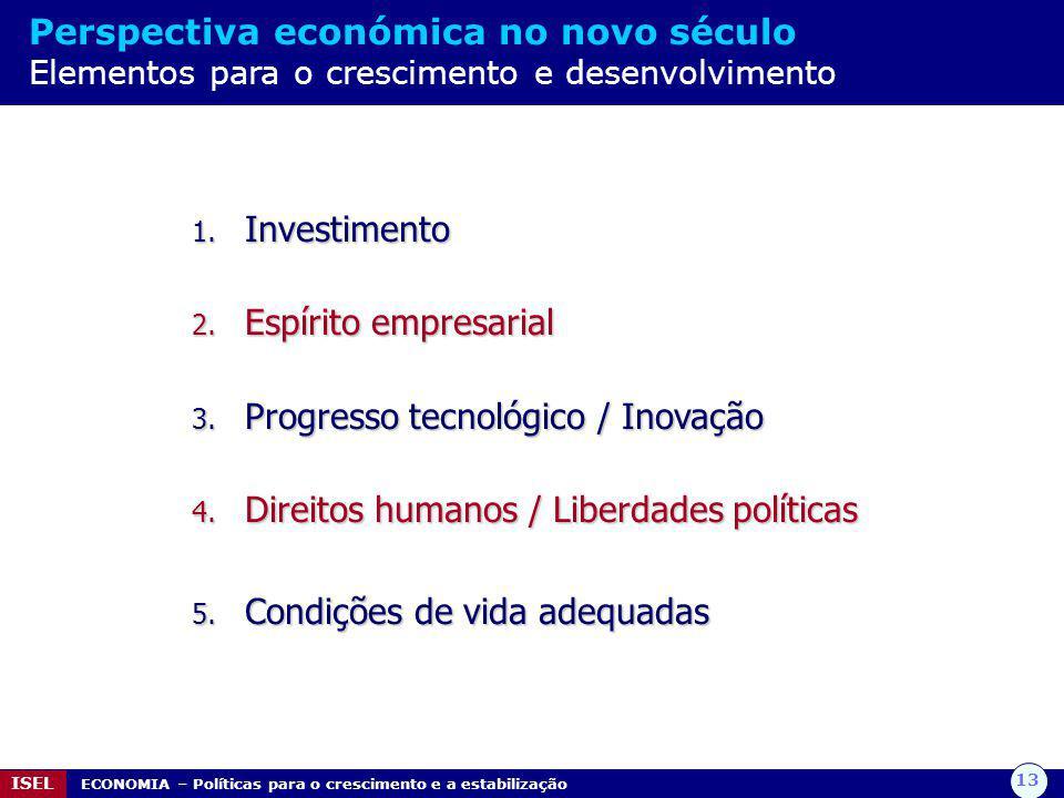13 ISEL ECONOMIA – Políticas para o crescimento e a estabilização Perspectiva económica no novo século Elementos para o crescimento e desenvolvimento