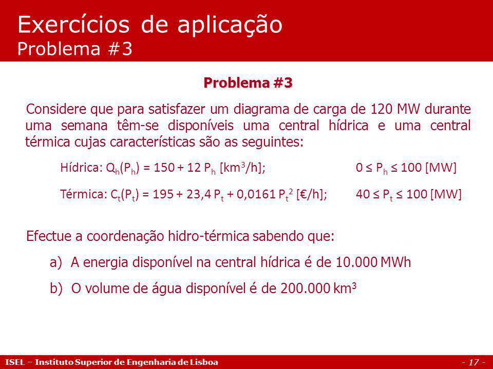 - 18 - ISEL – Instituto Superior de Engenharia de Lisboa Resolução alínea b) Devido ao limite de potência máxima de ambas as centrais (100MW), não é possível satisfazer o diagrama de carga apenas com uma central.