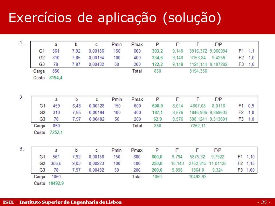 - 35 - ISEL – Instituto Superior de Engenharia de Lisboa 1. 2. 3. Exercícios de aplicação (solução)