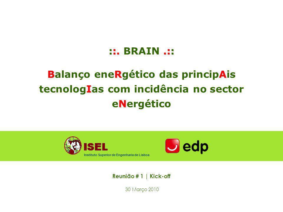 ::..:: ::. BRAIN.:: BRA I N Balanço eneRgético das principAis tecnologIas com incidência no sector eNergético Instituto Superior de Engenharia de Lisb