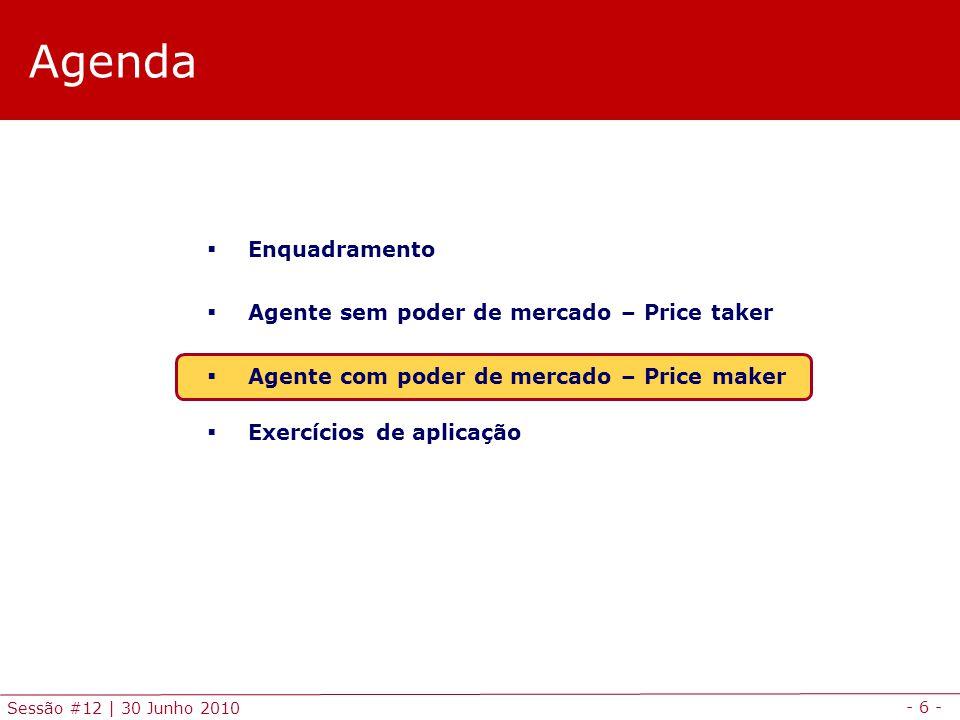 - 7 - Sessão #12 | 30 Junho 2010 Price makers Previsão da procura residual Previsão da procura residual .
