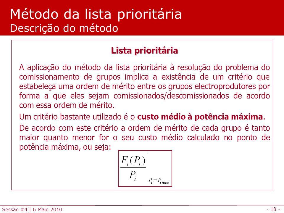 - 18 - Sessão #4 | 6 Maio 2010 Método da lista prioritária Descrição do método Lista prioritária A aplicação do método da lista prioritária à resoluçã