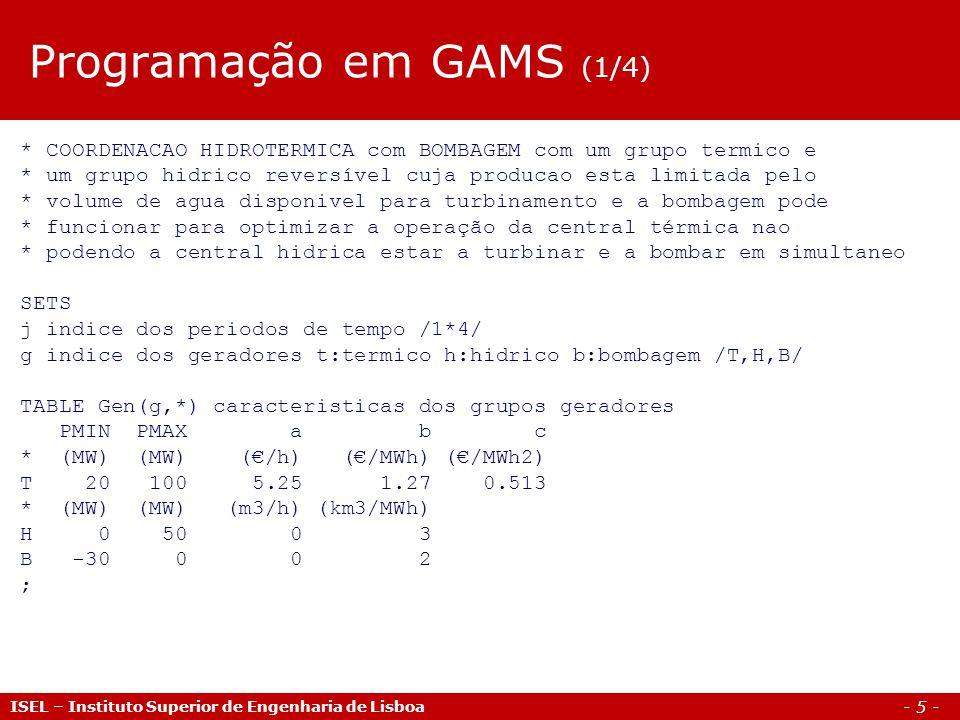 - 5 - ISEL – Instituto Superior de Engenharia de Lisboa * COORDENACAO HIDROTERMICA com BOMBAGEM com um grupo termico e * um grupo hidrico reversível c