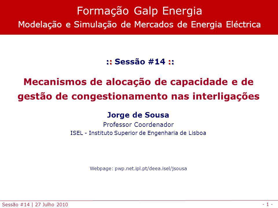 - 2 - Sessão #14   27 Julho 2010 Agenda Enquadramento Mecanismos de gestão de interligações Mecanismos mais utilizados Exercícios de aplicação