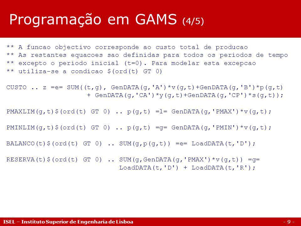 - 10 - ISEL – Instituto Superior de Engenharia de Lisboa LOGIC(g,t)$(ord(t) GT 0)..