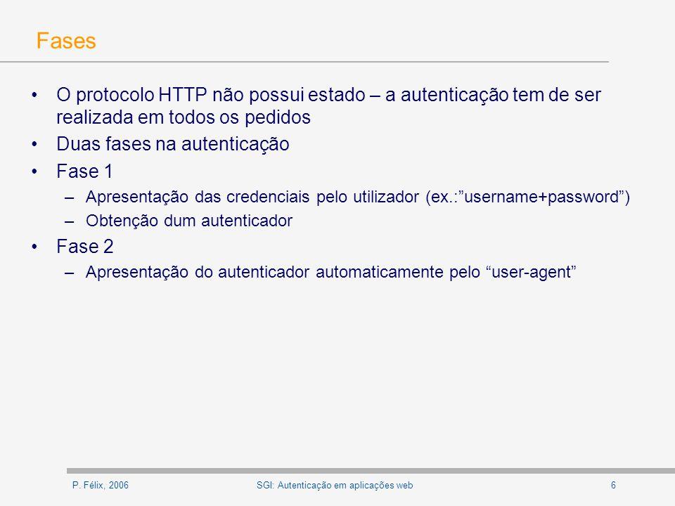 P.Félix, 20067SGI: Autenticação em aplicações web Autenticadores: cookies vs.