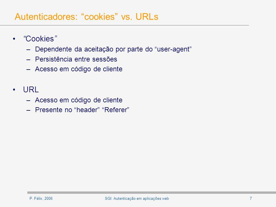 P. Félix, 20067SGI: Autenticação em aplicações web Autenticadores: cookies vs.